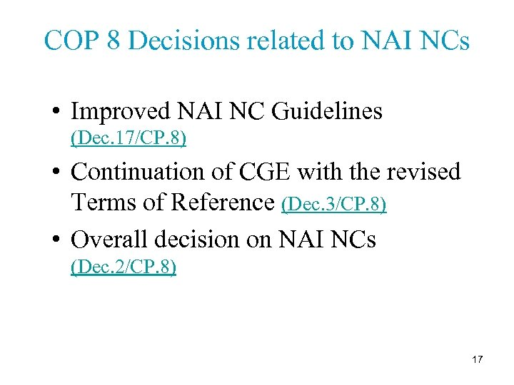 COP 8 Decisions related to NAI NCs • Improved NAI NC Guidelines (Dec. 17/CP.