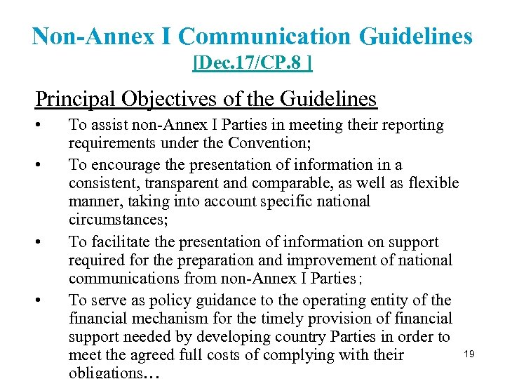 Non-Annex I Communication Guidelines [Dec. 17/CP. 8 ] Principal Objectives of the Guidelines •