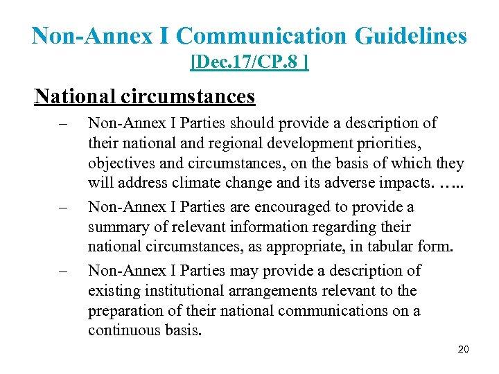Non-Annex I Communication Guidelines [Dec. 17/CP. 8 ] National circumstances – – – Non-Annex