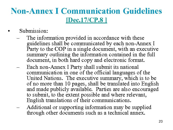 Non-Annex I Communication Guidelines [Dec. 17/CP. 8 ] • Submission: – The information provided