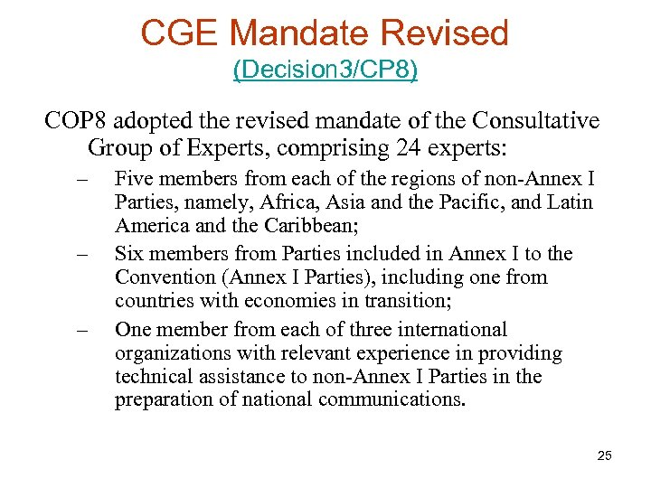 CGE Mandate Revised (Decision 3/CP 8) COP 8 adopted the revised mandate of the