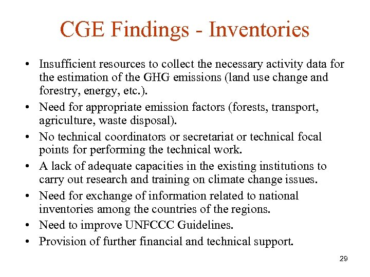 CGE Findings - Inventories • Insufficient resources to collect the necessary activity data for
