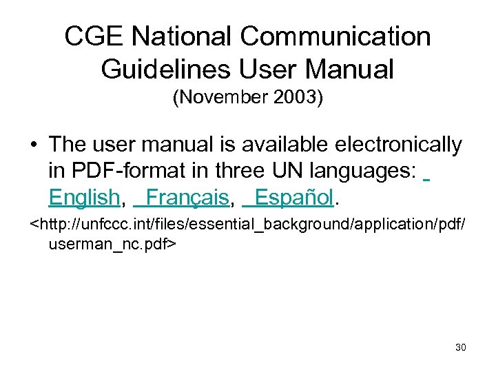 CGE National Communication Guidelines User Manual (November 2003) • The user manual is available