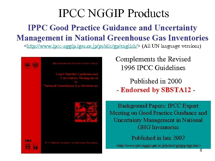 IPCC NGGIP Products IPPC Good Practice Guidance and Uncertainty Management in National Greenhouse Gas
