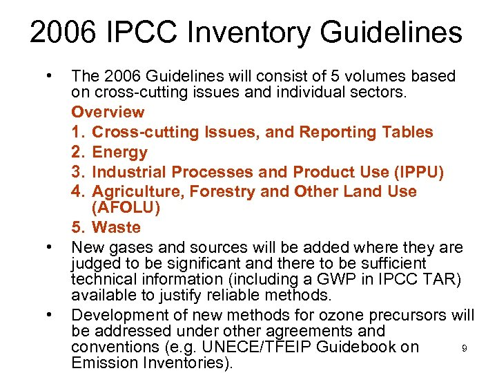 2006 IPCC Inventory Guidelines • • • The 2006 Guidelines will consist of 5