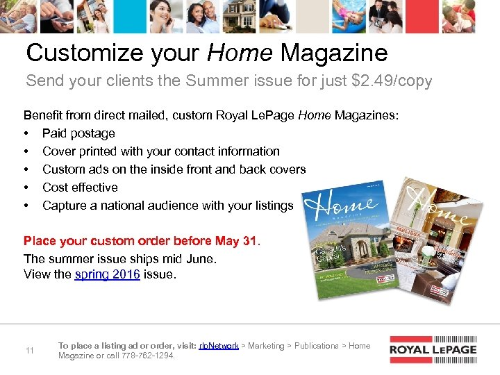 Customize your Home Magazine Send your clients the Summer issue for just $2. 49/copy
