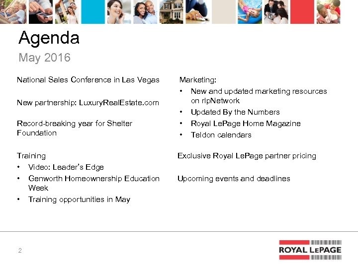 Agenda May 2016 National Sales Conference in Las Vegas New partnership: Luxury. Real. Estate.