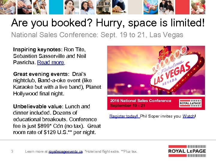 Are you booked? Hurry, space is limited! National Sales Conference: Sept. 19 to 21,