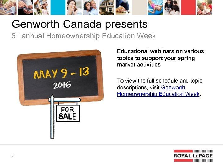 Genworth Canada presents 6 th annual Homeownership Education Week Educational webinars on various topics