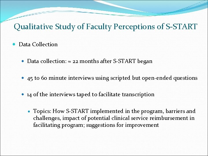 Qualitative Study of Faculty Perceptions of S-START Data Collection Data collection: ≈ 22 months