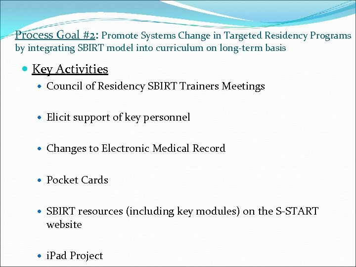 Process Goal #2: Promote Systems Change in Targeted Residency Programs by integrating SBIRT model