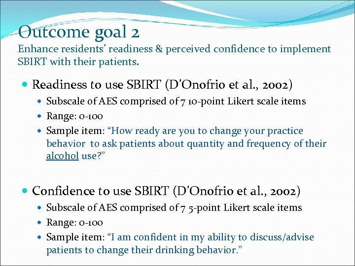 Outcome goal 2 Enhance residents' readiness & perceived confidence to implement SBIRT with their