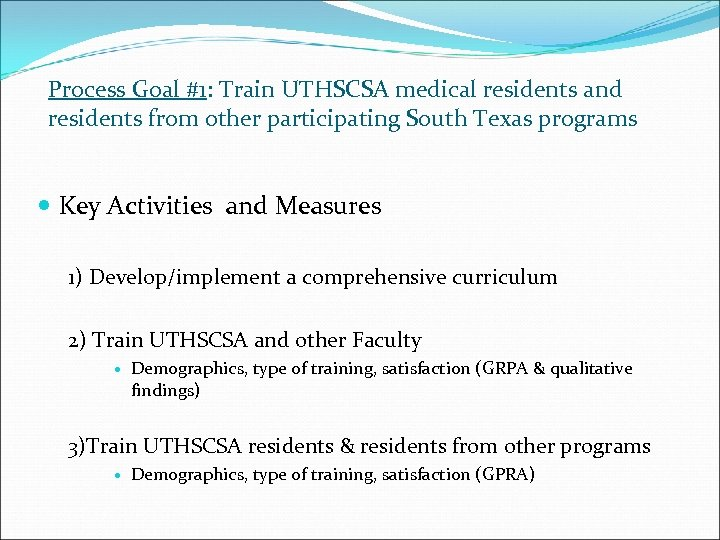 Process Goal #1: Train UTHSCSA medical residents and residents from other participating South Texas