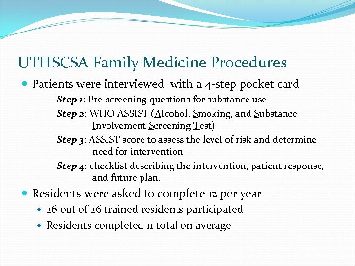 UTHSCSA Family Medicine Procedures Patients were interviewed with a 4 -step pocket card Step