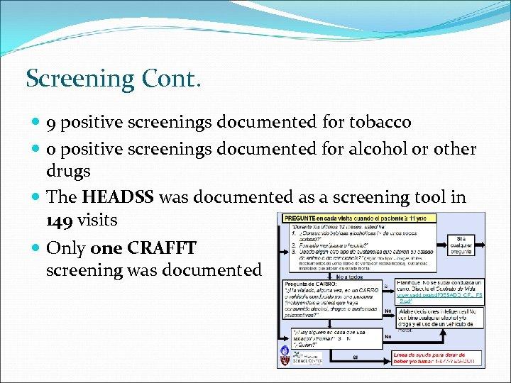 Screening Cont. 9 positive screenings documented for tobacco 0 positive screenings documented for alcohol