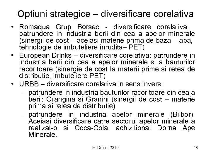 Optiuni strategice – diversificare corelativa • Romaqua Grup Borsec - diversificare corelativa: patrundere in