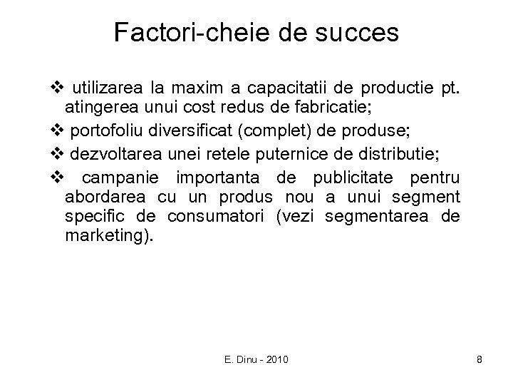 Factori-cheie de succes v utilizarea la maxim a capacitatii de productie pt. atingerea unui