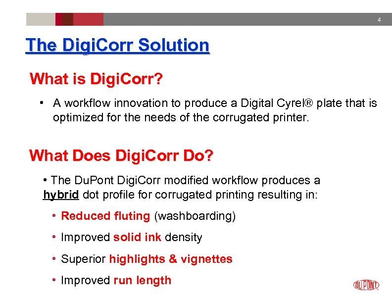 4 The Digi. Corr Solution What is Digi. Corr? • A workflow innovation to