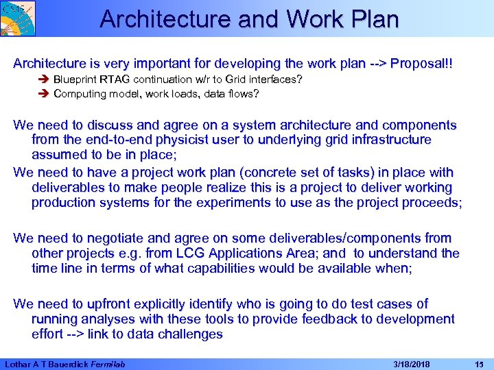 Architecture and Work Plan Architecture is very important for developing the work plan -->