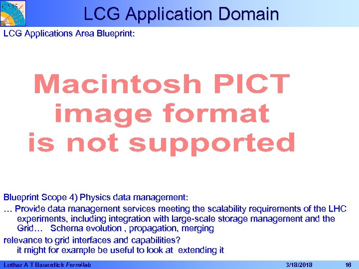 LCG Application Domain LCG Applications Area Blueprint: Blueprint Scope 4) Physics data management: …