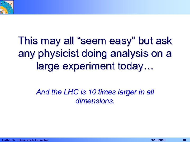 """This may all """"seem easy"""" but ask any physicist doing analysis on a large"""