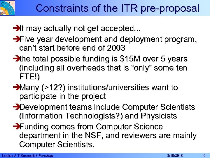 Constraints of the ITR pre-proposal è may actually not get accepted. . . It