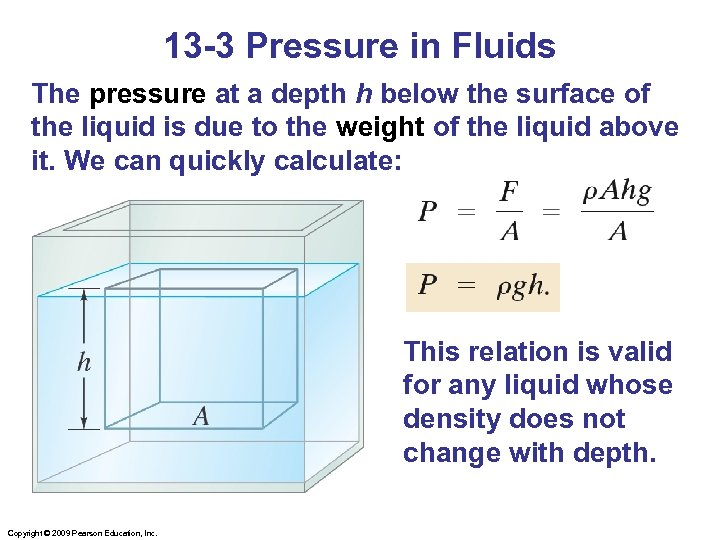 13 -3 Pressure in Fluids The pressure at a depth h below the surface