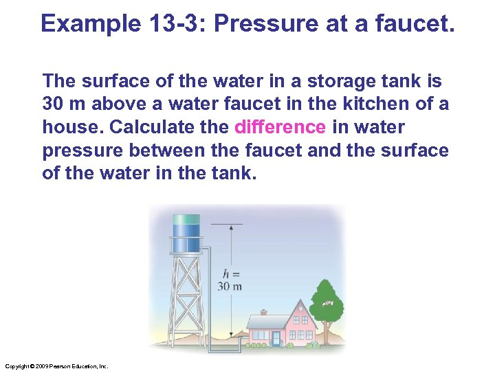 Example 13 -3: Pressure at a faucet. The surface of the water in a