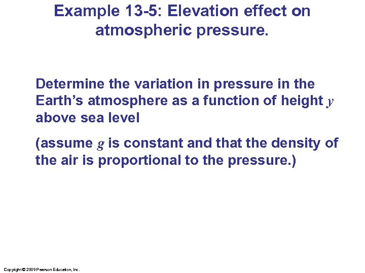 Example 13 -5: Elevation effect on atmospheric pressure. Determine the variation in pressure in