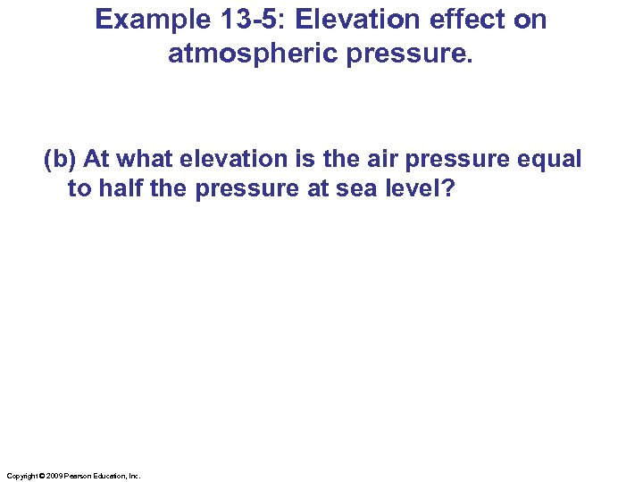 Example 13 -5: Elevation effect on atmospheric pressure. (b) At what elevation is the