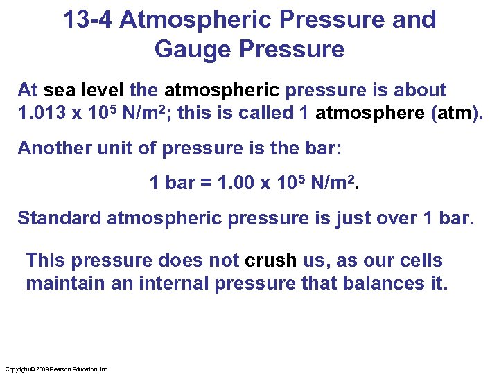 13 -4 Atmospheric Pressure and Gauge Pressure At sea level the atmospheric pressure is