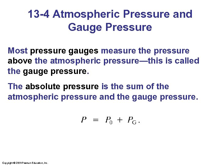 13 -4 Atmospheric Pressure and Gauge Pressure Most pressure gauges measure the pressure above