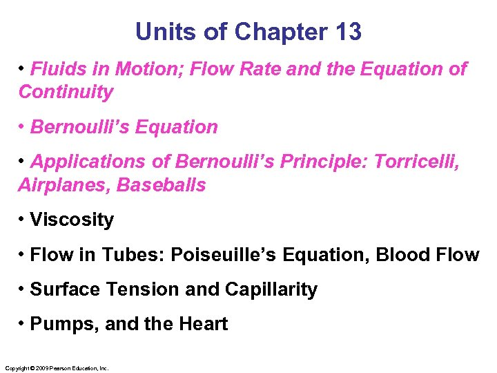 Units of Chapter 13 • Fluids in Motion; Flow Rate and the Equation of