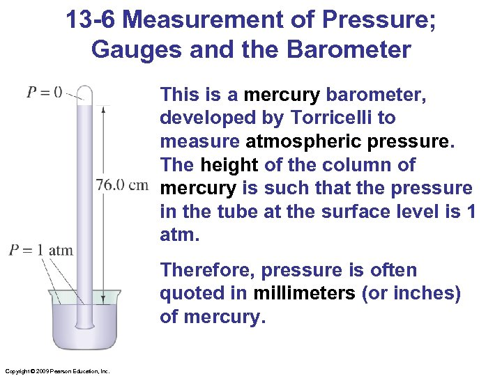 13 -6 Measurement of Pressure; Gauges and the Barometer This is a mercury barometer,