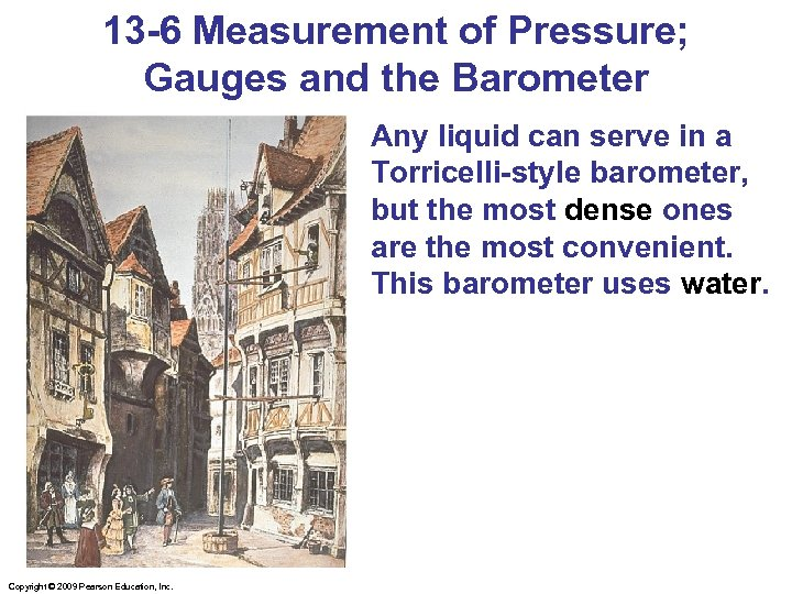 13 -6 Measurement of Pressure; Gauges and the Barometer Any liquid can serve in