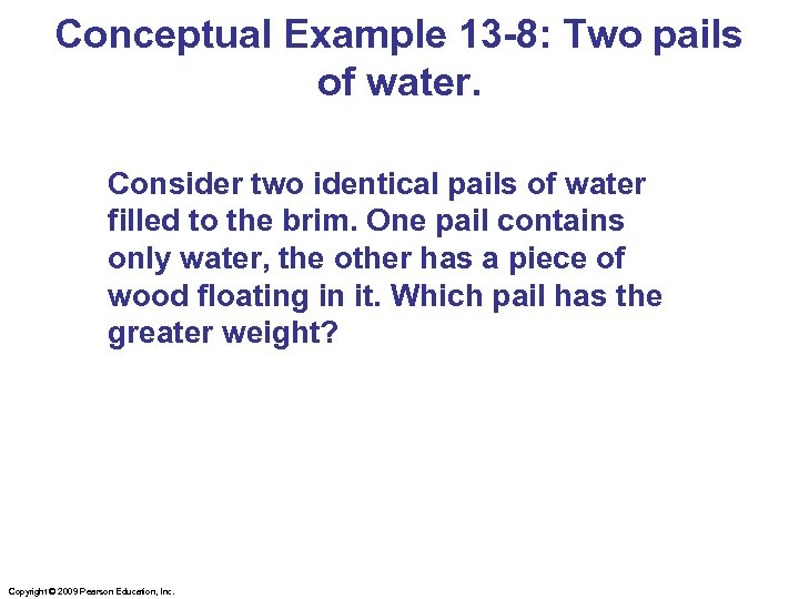 Conceptual Example 13 -8: Two pails of water. Consider two identical pails of water