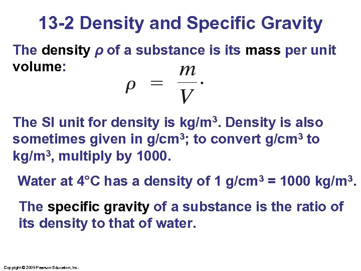 13 -2 Density and Specific Gravity The density ρ of a substance is its