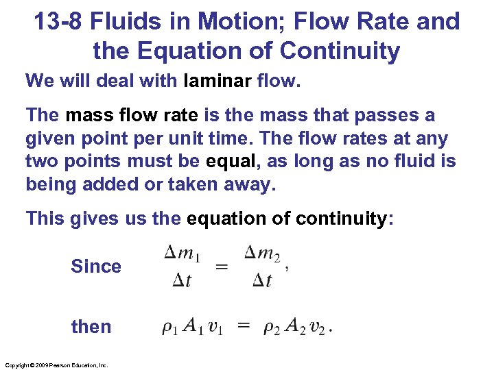 13 -8 Fluids in Motion; Flow Rate and the Equation of Continuity We will
