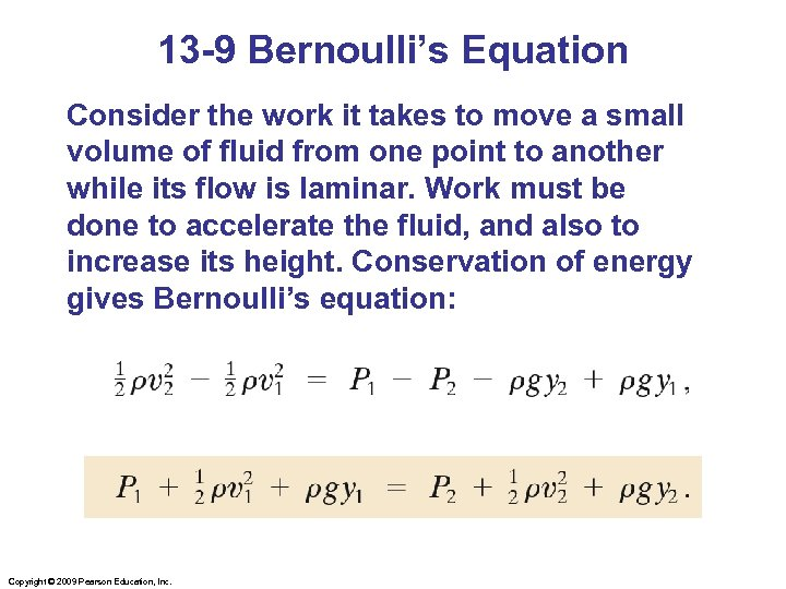 13 -9 Bernoulli's Equation Consider the work it takes to move a small volume