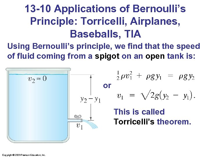 13 -10 Applications of Bernoulli's Principle: Torricelli, Airplanes, Baseballs, TIA Using Bernoulli's principle, we