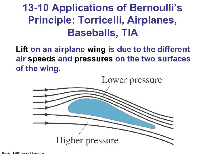 13 -10 Applications of Bernoulli's Principle: Torricelli, Airplanes, Baseballs, TIA Lift on an airplane