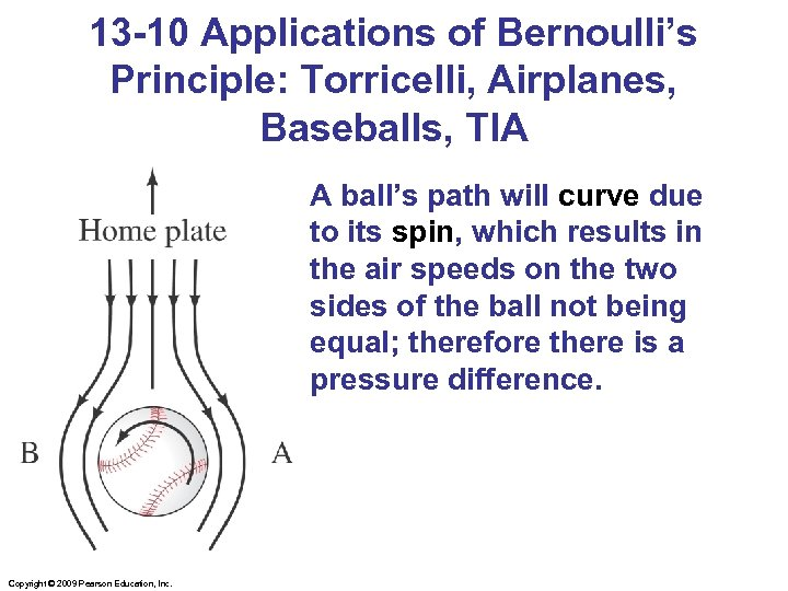 13 -10 Applications of Bernoulli's Principle: Torricelli, Airplanes, Baseballs, TIA A ball's path will