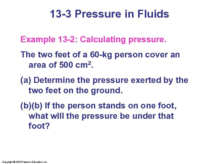 13 -3 Pressure in Fluids Example 13 -2: Calculating pressure. The two feet of
