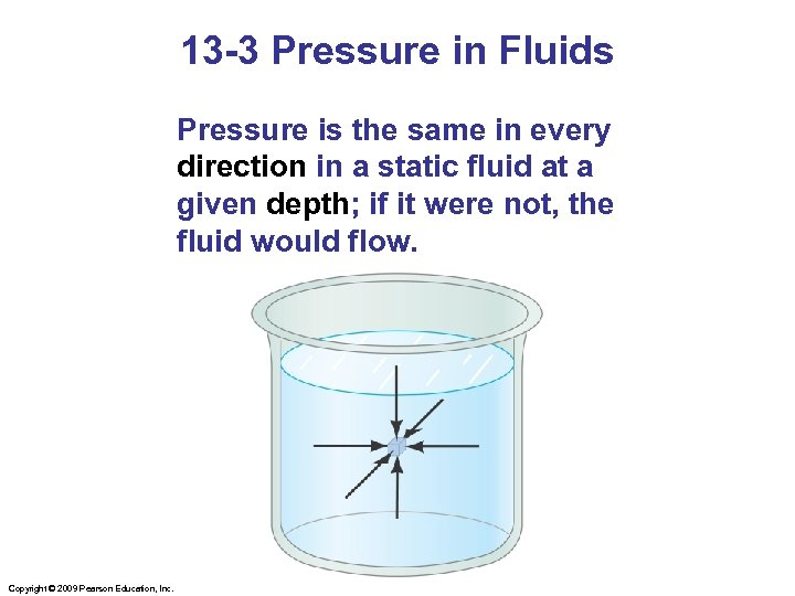 13 -3 Pressure in Fluids Pressure is the same in every direction in a