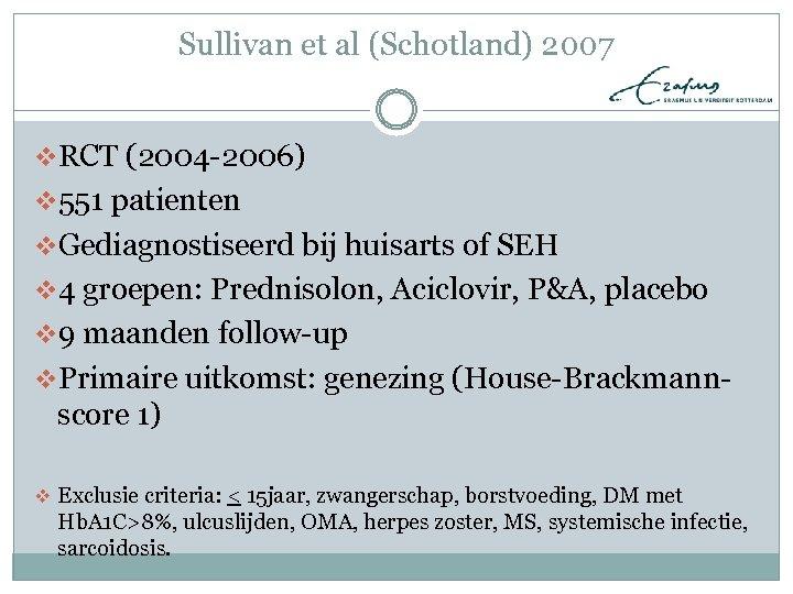 Sullivan et al (Schotland) 2007 v. RCT (2004 -2006) v 551 patienten v. Gediagnostiseerd