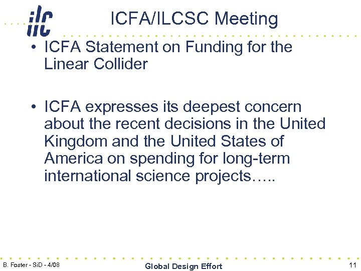 ICFA/ILCSC Meeting • ICFA Statement on Funding for the Linear Collider • ICFA expresses