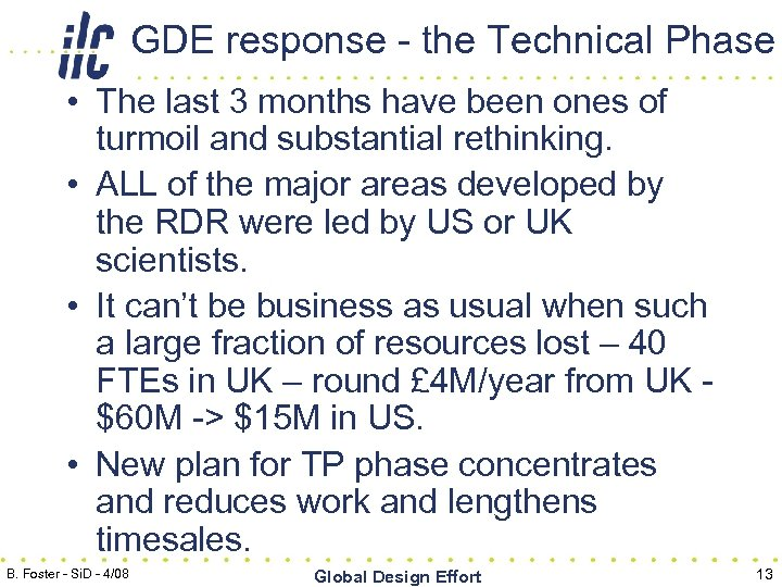 GDE response - the Technical Phase • The last 3 months have been ones