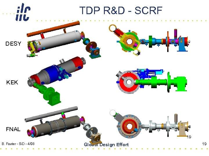 TDP R&D - SCRF DESY KEK FNAL 19 B. Foster - Si. D -