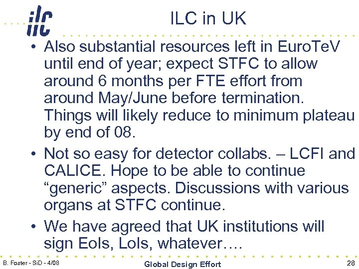 ILC in UK • Also substantial resources left in Euro. Te. V until end
