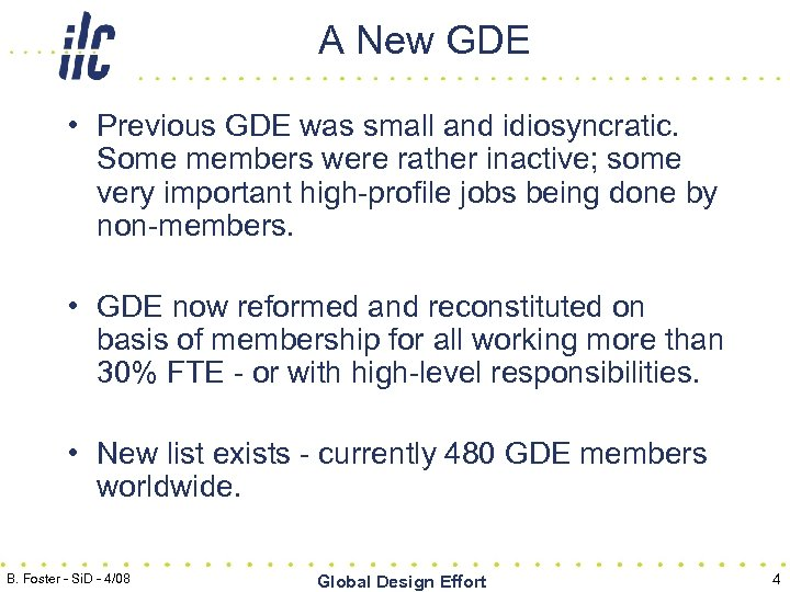 A New GDE • Previous GDE was small and idiosyncratic. Some members were rather
